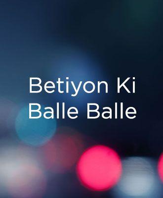 Betiyon Ki Balle Balle